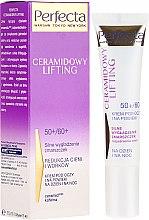 Parfumuri și produse cosmetice Cremă pentru pleoape - Perfecta Ceramid Lift 50+/60+ Eye Cream