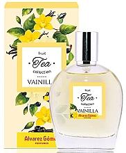 Parfumuri și produse cosmetice Alvarez Gomez Fruit Tea Collection Vainilla - Apă de toaletă