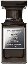 Parfumuri și produse cosmetice Tom Ford Oud Wood Intense - Apă de parfum