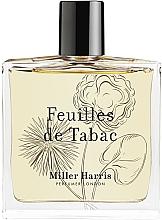 Parfumuri și produse cosmetice Miller Harris Feuilles de Tabac - Apă de parfum